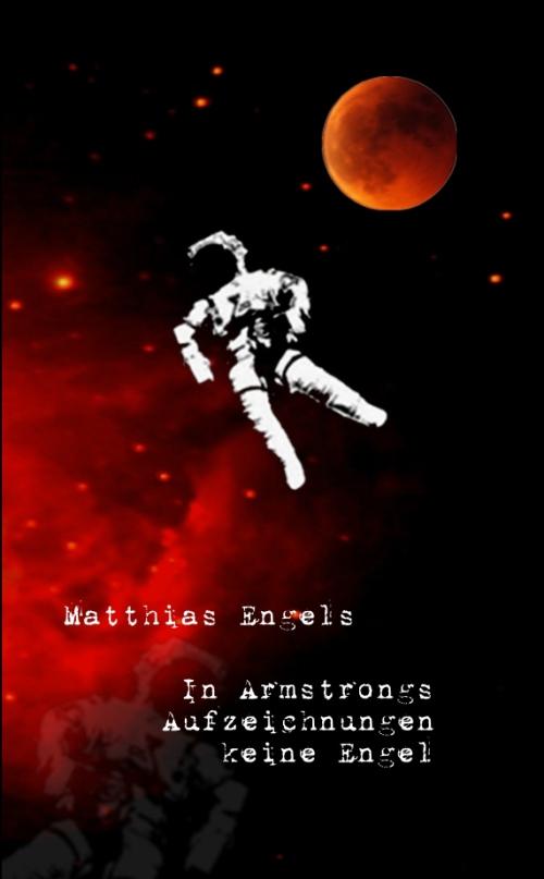 -In Armstrongs Aufzeichnungen keine Engel, Lyrik, worthandel : verlag 2012